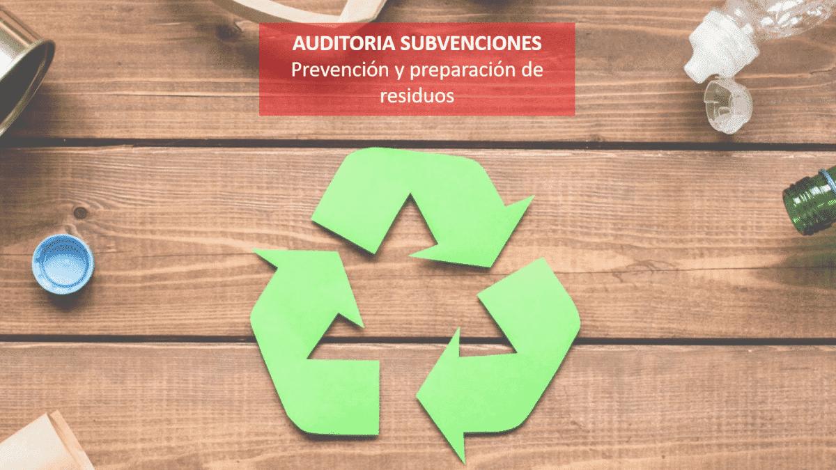 Auditoria Justificación proyectos de prevención y preparación de residuos.