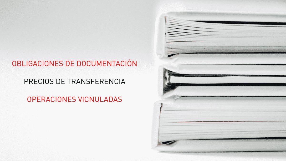 Obligaciones de documentación precios Transferencia